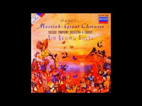 Haendel Messiah --   Great Choruses, Sir Georg Solti
