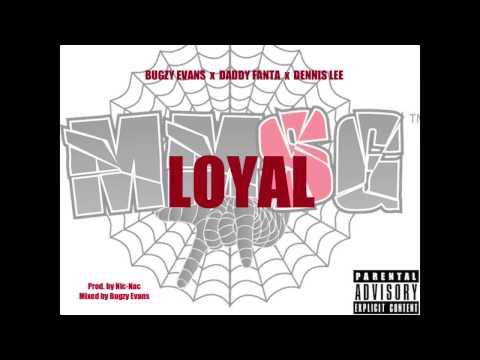 Loyal Pt. II (Ft. Daddy Fanta & Dennis Lee) - Bugzy Evans
