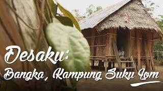 Video Desaku: Bangka, Kampung Suku Lom MP3, 3GP, MP4, WEBM, AVI, FLV Februari 2019