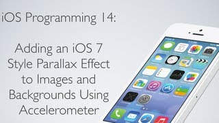 IOS Programming 14: Creating An IOS 7 Style Parallax Effect On Images With Accelerometer