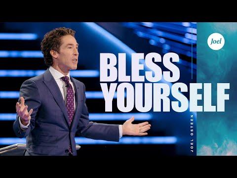 Bless Yourself | Joel Osteen