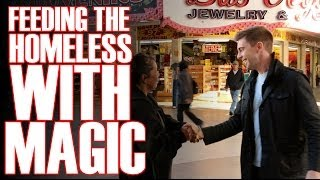 Using Magic To Feed The Homeless!