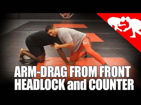ARM-DRAG FROM FRONT HEADLOCK and COUNTER