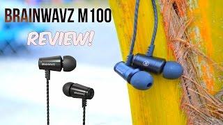 Video Brainwavz M100 Earbuds Review! | Best Noise Isolating Earbuds?! MP3, 3GP, MP4, WEBM, AVI, FLV Juli 2018