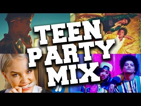 Teen Party Music 2018 Mix - Teen Pop Party Songs 2018