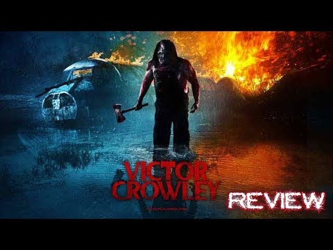 I Review The Movie Victor Crowley & My Thoughts On The Hatchet Movie Franchise