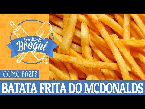 Receitas Salgadas - COMO FAZER BATATA FRITA DO MCDONALDS  Ana Maria Brogui #209