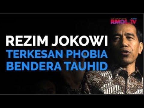 Rezim Jokowi Terkesan Phobia Bendera Tauhid