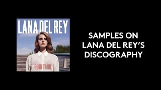 Samples on Lana Del Rey's Discography