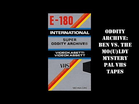Oddity Archive: Episode 162 – Ben Vs. The Mo(u)ldy Mystery PAL VHS Tapes