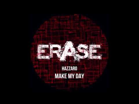 Hazzaro - Make My Day (Original Mix) [Erase Records]