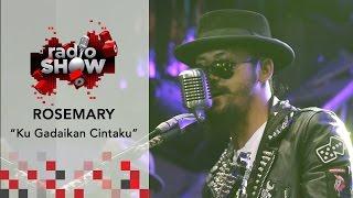 Download lagu Rosemary Kugadaikan Cintaku Radioshow Live Bandung 26 Feb 2017 Mp3