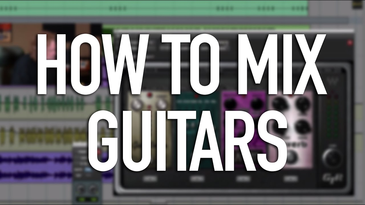 How To Mix Electric Guitars – Into The Lair #96