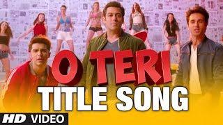 Title Song - Salman Khan - O Teri