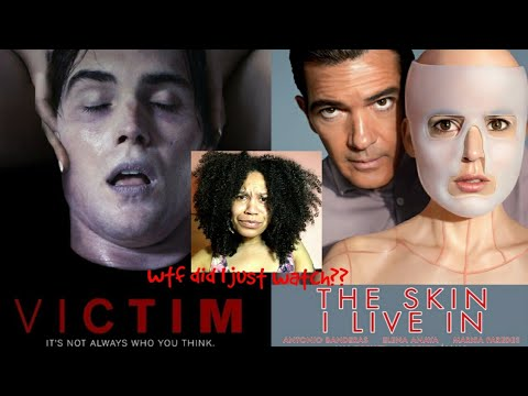 Victim (2010) & The Skin I Live In (2011) Review *spoilers* | 31 Days Of Horror