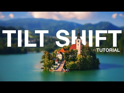 How to Create Tilt-Shift / Miniature World Time-lapses