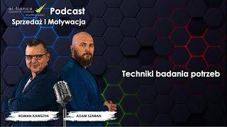 Podcast 3 Sprzedaż i Motywacja: Techniki badania potrzeb