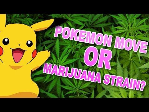 Pokemon Move or Marijuana Strain?