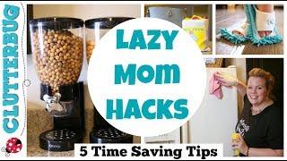 Lazy Mom Life Hacks - 7 Time Saving Parenting Tips