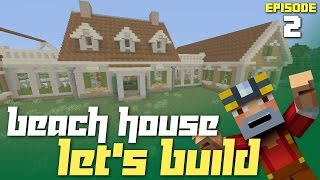 Minecraft Xbox One: Let's Build a Beach House - Part 2! (HGTV Dream Home 2015)