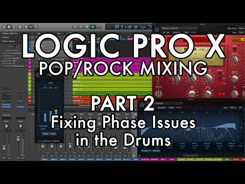 Logic Pro X - Pop/Rock Mixing - PART 2 - Fixing Phase Issues in the Drums