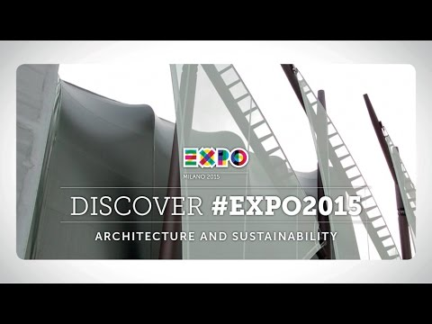 DISCOVER #EXPO2015 | ARCHITECTURE AND SUSTAINABILITY