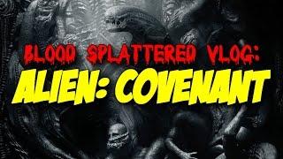 Video Alien: Covenant (2017) - Blood Splattered Vlog (Horror Movie Review) MP3, 3GP, MP4, WEBM, AVI, FLV Mei 2017