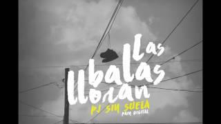 PJ Sin Suela - Las Balas Lloran