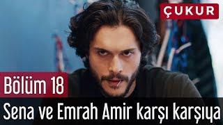 Video Çukur 18. Bölüm - Sena ve Emrah Amir Karşı Karşıya MP3, 3GP, MP4, WEBM, AVI, FLV Mei 2018