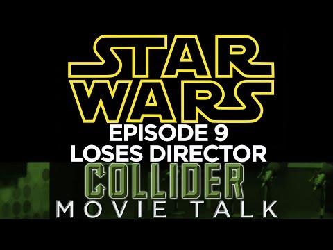 Star Wars Episode 9 Loses Director