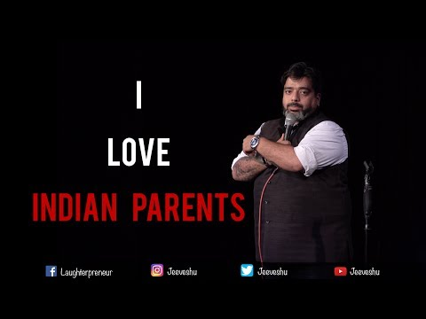 I Love Indian Parents - Stand-Up Comedy by Jeeveshu Ahluwalia - Thời lượng: 4 phút, 58 giây.