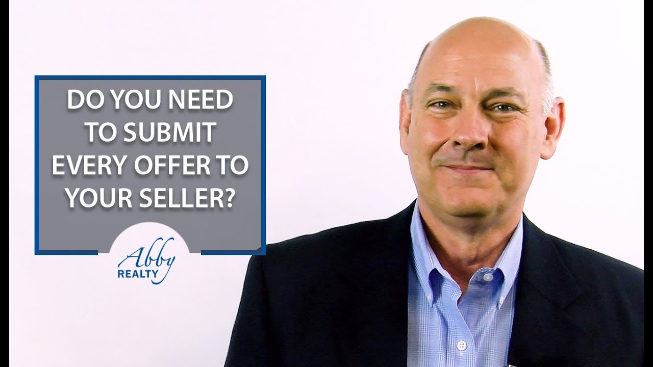 Are You Required to Submit Every Single Offer to Your Seller?