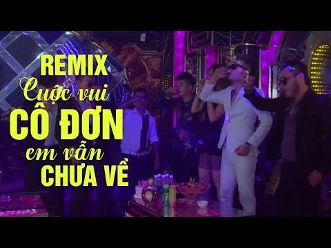 Cuộc Vui Cô Đơn, Em Vẫn Chưa Về Remix - Liên Khúc Nhạc Remix Được Nghe Nhiều Nhất 2019 - Thời lượng: 30:03.