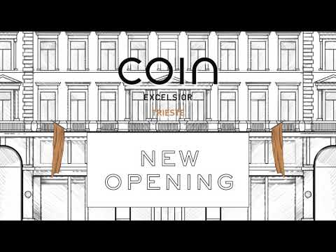 New Opening Coin excelsior Trieste