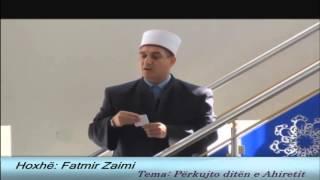 Mos e lini Namazin - Hoxhë Fatmir Zaimi