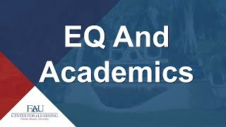 FAU Professional Development Webinar Aug. - EQ and Academics