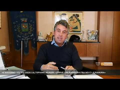 TG BASSANO | 23/03/2020 | ALTOPIANO, MUNARI: «SERVE UNA BARRIERA FRA NOI E LA PIANURA»