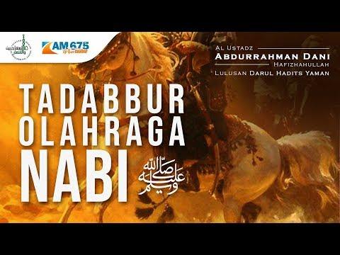 Tadabbur Olahraga Nabi ﷺ | Kajian Keluarga | Ustadz Abdurrahman Dani, Hafidzahullah