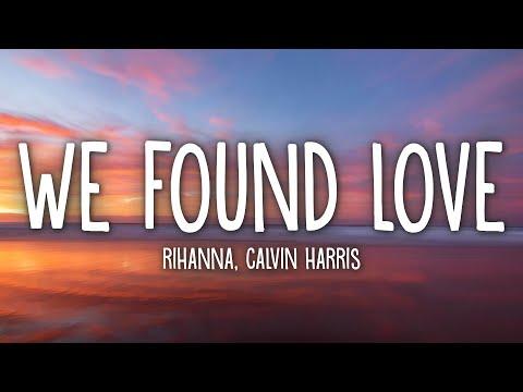 Rihanna - We Found Love (Lyrics) ft. Calvin Harris
