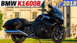 10. NEW 2018 BMW K1600B - Powerful Engine And Classic Imposing Bagger Design