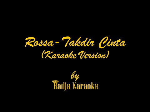 Rossa - Takdir Cinta Karaoke With Lyrics HD