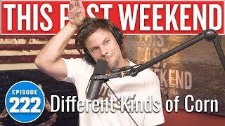 Different Kinds of Corn | This Past Weekend w/ Theo Von #222
