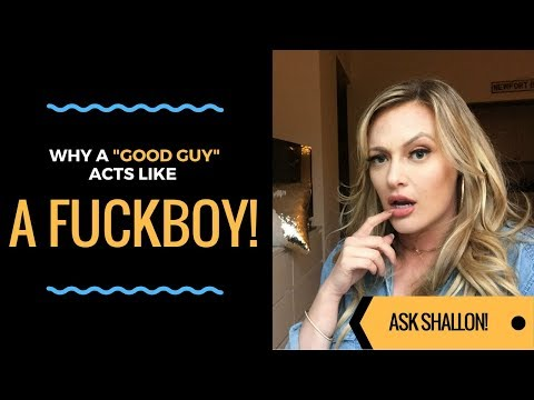 PLAYER ADVICE: How To Deal With A Good Guy Who's Acting Like A Fuckboy | Shallon Lester
