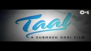 Movie Taal - Official Trailer - Aishwarya Rai, Akshay Khanna & Anil Kapoor