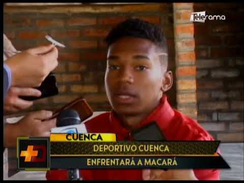 Deportivo Cuenca enfrentará a Macará
