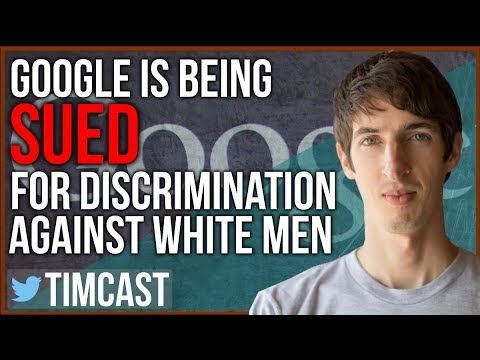 GOOGLE SUED FOR DISCRIMINATION AGAINST WHITE MEN
