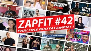 Zap zap - Zap#42 Peut-on encore sauver le FITGAME ? Feat Jean onche, Bodytime, Tibo, Efkan etc...