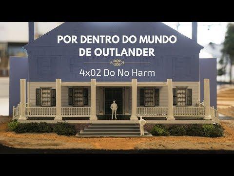 Por Dentro do Mundo de Outlander   4x02 Do no Harm