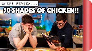 Chefs Review 50 SHADES OF CHICKEN Cook Book!! by SORTEDfood