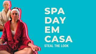 STEAL THE LOOK apresenta: como fazer um spa day em casa